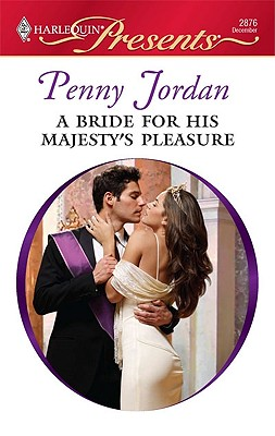 A Bride for His Majesty's Pleasure (Harlequin Presents), PENNY JORDAN