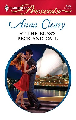 At the Boss's Beck and Call (Harlequin Presents), ANNA CLEARY