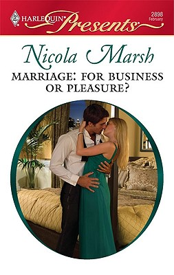 Marriage: For Business or Pleasure? (Harlequin Presents), Nicola Marsh