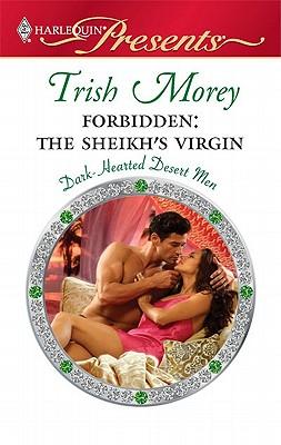 Forbidden: The Sheikh's Virgin (Harlequin Presents), Trish Morey