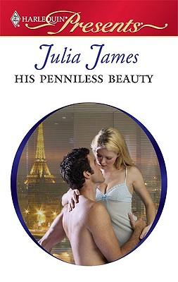 His Penniless Beauty (Harlequin Presents), Julia James