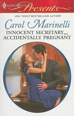 Innocent Secretary...Accidentally Pregnant (Harlequin Presents), Carol Marinelli