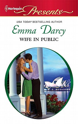 Wife in Public (Harlequin Presents), Emma Darcy