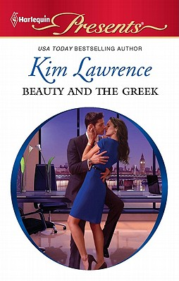 Beauty and the Greek (Harlequin Presents), Kim Lawrence