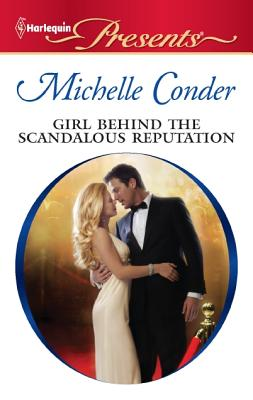 Girl Behind the Scandalous Reputation (Harlequin Presents), Michelle Conder