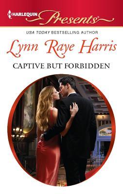 Captive but Forbidden (Harlequin Presents), Lynn Raye Harris