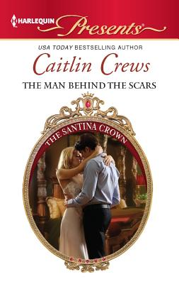 The Man Behind the Scars (Harlequin Presents), Caitlin Crews