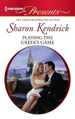Playing the Greek's Game (Harlequin Presents), Sharon Kendrick