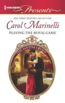 Playing the Royal Game (Harlequin Presents), Carol Marinelli