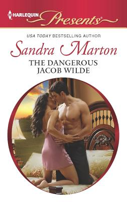 The Dangerous Jacob Wilde (Harlequin Presents), Marton, Sandra
