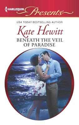 Beneath the Veil of Paradise (Harlequin Presents), Hewitt, Kate