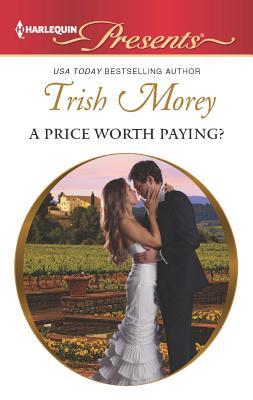 A Price Worth Paying? (Harlequin Presents), Morey, Trish