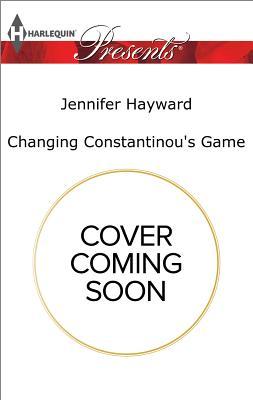 Changing Constantinou's Game (Harlequin Presents), Jennifer Hayward