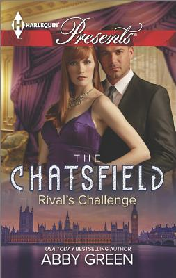 Rival's Challenge (Harlequin Presents The Chatsfield), Abby Green