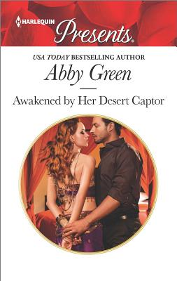Awakened by Her Desert Captor, Abby Green