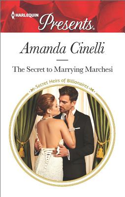 Image for The Secret to Marrying Marchesi (Secret Heirs of Billionaires)