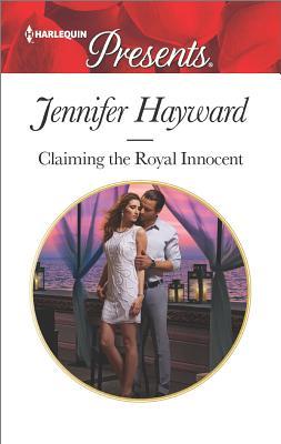 Claiming the Royal Innocent (Kingdoms & Crowns), Jennifer Hayward