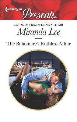 Image for The Billionaire's Ruthless Affair (Rich, Ruthless and Renowned)
