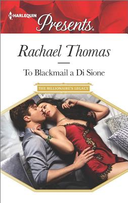 Image for To Blackmail a Di Sione (The Billionaire's Legacy)