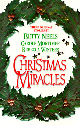 Image for Christmas Miracles A Christmas Proposal / Heavenly Angels / a Daddy for Christmas