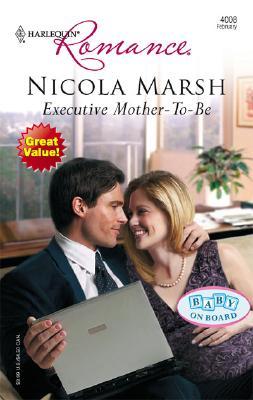 Executive Mother-To-Be (Harlequin Romance), Nicola Marsh