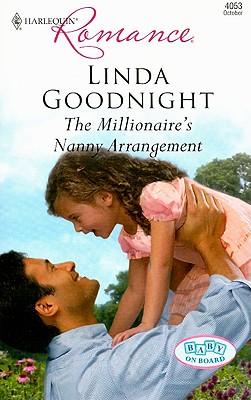 The Millionaire's Nanny Arrangement (Harlequin Romance), LINDA GOODNIGHT