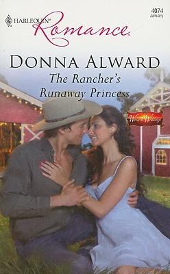 The Rancher's Runaway Princess (Harlequin Romance), DONNA ALWARD