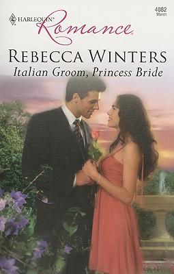 Image for Italian Groom, Princess Bride (Harlequin Romance)