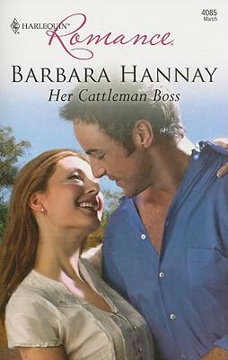 Her Cattleman Boss (Harlequin Romance), BARBARA HANNAY