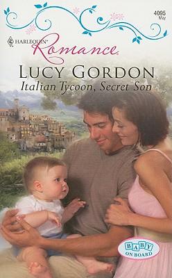 Italian Tycoon, Secret Son (Harlequin Romance), LUCY GORDON