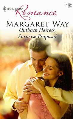 Outback Heiress, Surprise Proposal (Harlequin Romance), MARGARET WAY