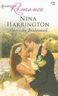 Always the Bridesmaid (Harlequin Romance), NINA HARRINGTON