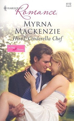 Image for Hired: Cinderella Chef (Harlequin Romance)