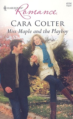 Miss Maple and the Playboy (Harlequin Romance), Cara Colter