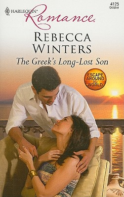 The Greek's Long-Lost Son (Harlequin Romance), REBECCA WINTERS