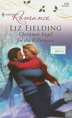 Christmas Angel for the Billionaire (Harlequin Romance), Liz Fielding