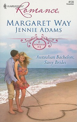 Australian Bachelors, Sassy Brides: The Wealthy Australian's Proposal Inherited by the Billionaire (Harlequin Romance), Margaret Way, Jennie Adams