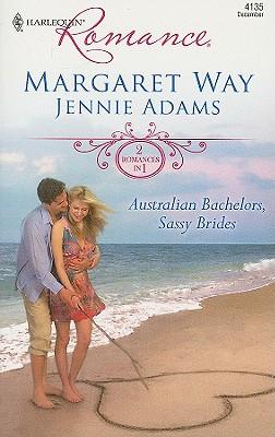 Australian Bachelors, Sassy Brides: The Wealthy Australian's Proposal Inherited by the Billionaire (Harlequin Romance), Margaret Way, Jennie Adams