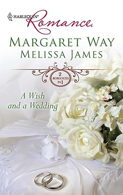 A Wish and a Wedding: Master of Mallarinka Too Ordinary for the Duke? (Harlequin Romance), Margaret Way, Melissa James
