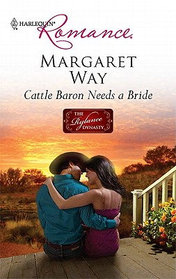 Cattle Baron Needs a Bride (Harlequin Romance), Margaret Way