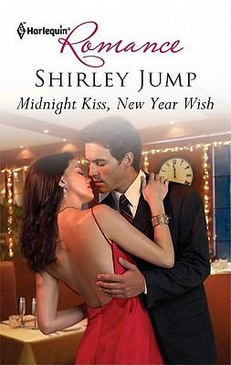 Midnight Kiss, New Year Wish (Harlequin Romance), Shirley Jump