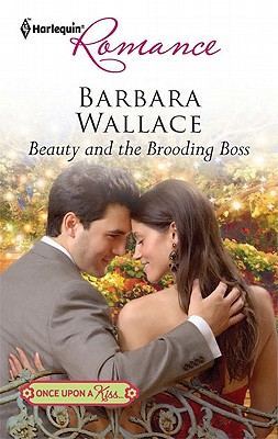 Beauty and the Brooding Boss (Harlequin Romance), Barbara Wallace