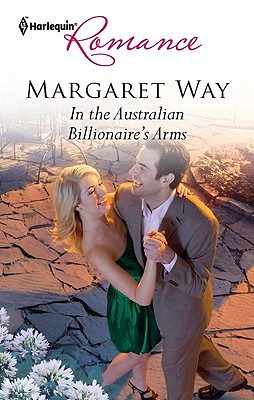 In the Australian Billionaire's Arms (Harlequin Romance), Margaret Way