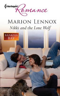 Nikki and the Lone Wolf (Harlequin Romance), Marion Lennox