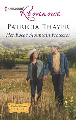 Her Rocky Mountain Protector, Patricia Thayer