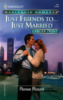Image for Just Friends To...Just Married (Larger Print Romance)