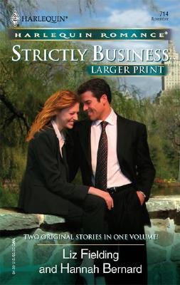 Strictly Business: The Temp And The Tycoon The Fiance Deal (Larger Print Romance), LIZ FIELDING, HANNAH BERNARD