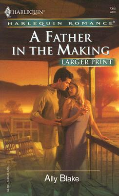 Image for A Father In The Making (Larger Print Romance)