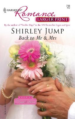 Back To Mr & Mrs (Harlequin Romance), SHIRLEY JUMP