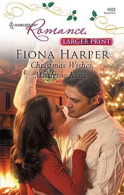 Christmas Wishes, Mistletoe Kisses (Romance), FIONA HARPER